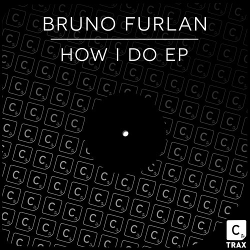 Bruno Furlan - How I Do EP [CR2T008]